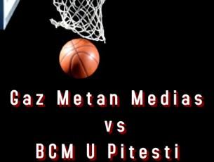 Gaz Metan Medias vs BCM U Pitesti se va desfasura duminica