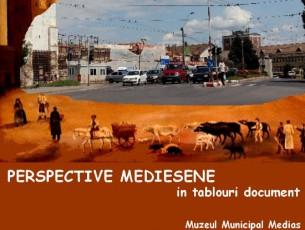"Expozitia ""Perspective mediesene – in tablouri document"""