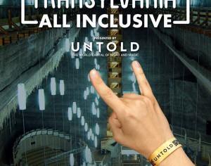 """Untold: Campania """"Transilvania All Inclusive"""""""